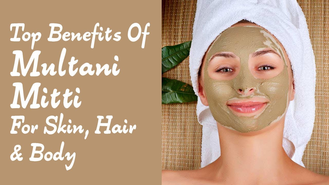 Benefits Of Multani Mitti For Face And Skin – Youthful Natural