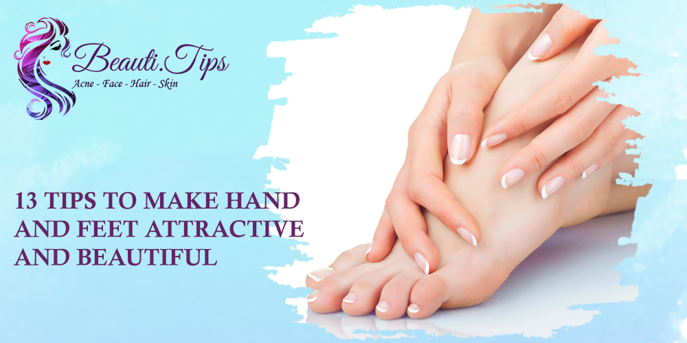 MAKE HAND AND FEET ATTRACTIVE AND BEAUTIFUL