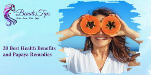 Best Health Benefits and Papaya Remedies
