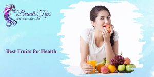 Top 20 Best Fruits for Health