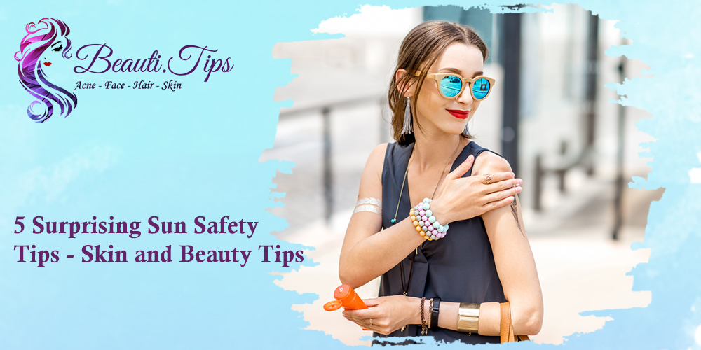 5 Surprising Sun Safety Tips for Skin