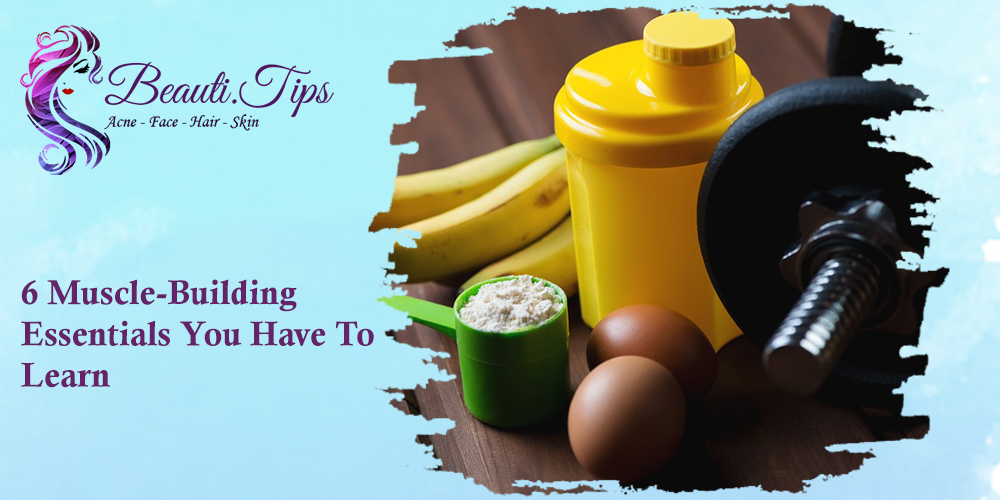 Muscle-Building Essentials