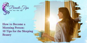 10 Tips for the Sleeping Beauty