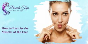 How to Exercise the Muscles of the Face