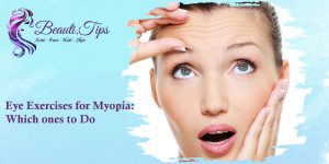 Eye Exercises for Myopia: Which ones to Do?
