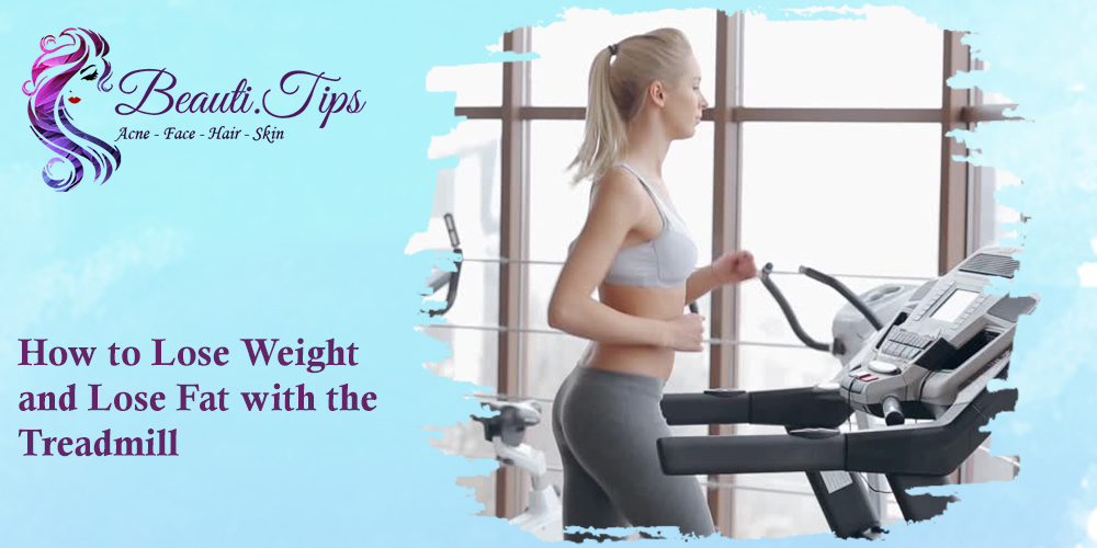to Lose Weight with Treadmill
