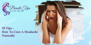 How to Cure A Headache Naturally
