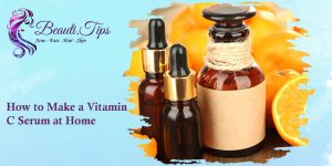 How to Make a Vitamin C Serum at Home?