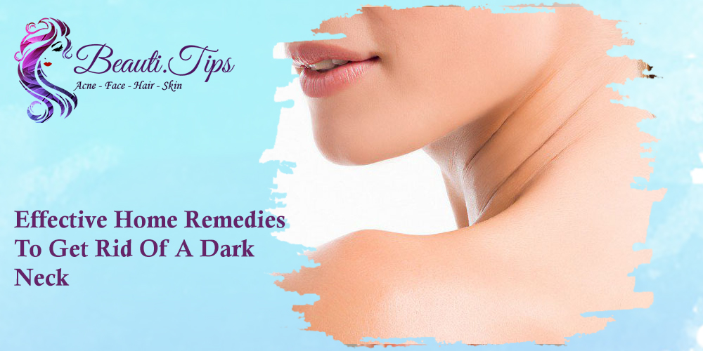 Effective Home Remedies To Get Rid of a Dark Neck
