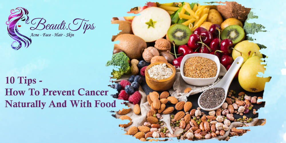 How to Prevent Cancer Naturally and With Food