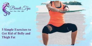 Exercises to Get Rid of Belly and Thigh Fat